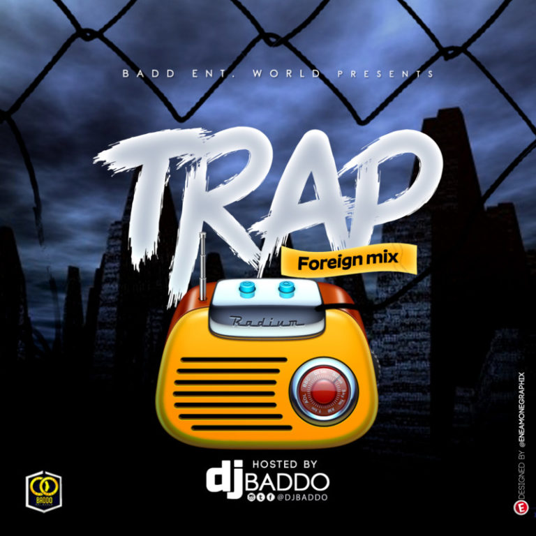 "[Mix] DJ Baddo – ""Trap Foreign Mixtape"""