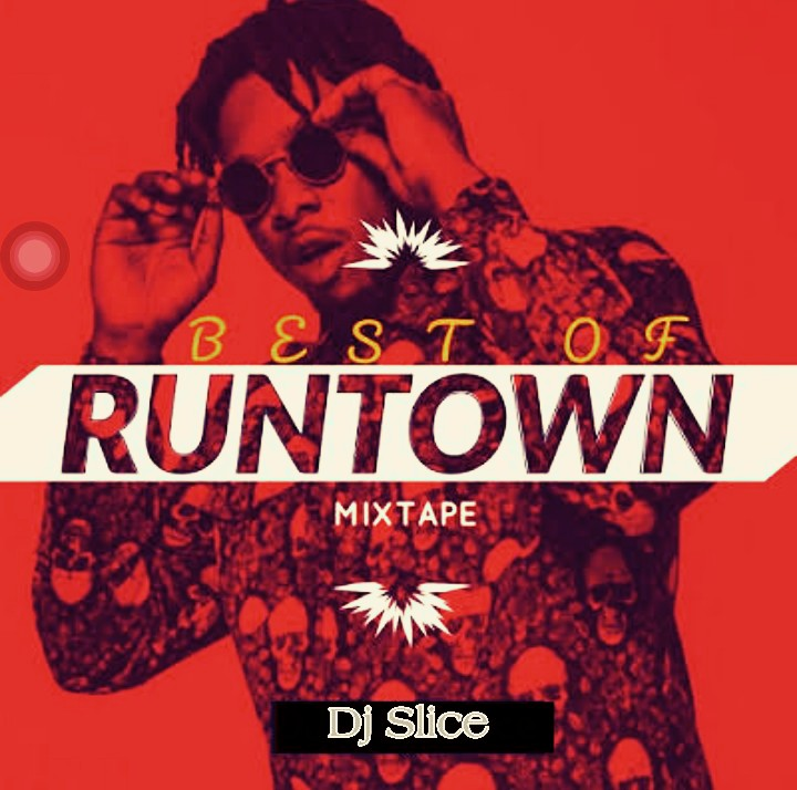 "[Mix] Dj Slice ""Best of Runtown"""